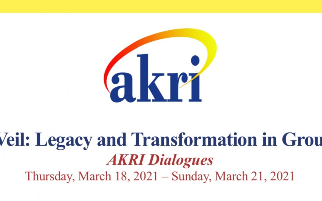 AKRI Dialogues – Lifting the Veil: Legacy and Transformation in Group Relations