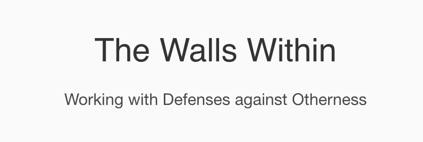 ISPSO Online Conference: The Walls Within – Working with Defenses against Otherness